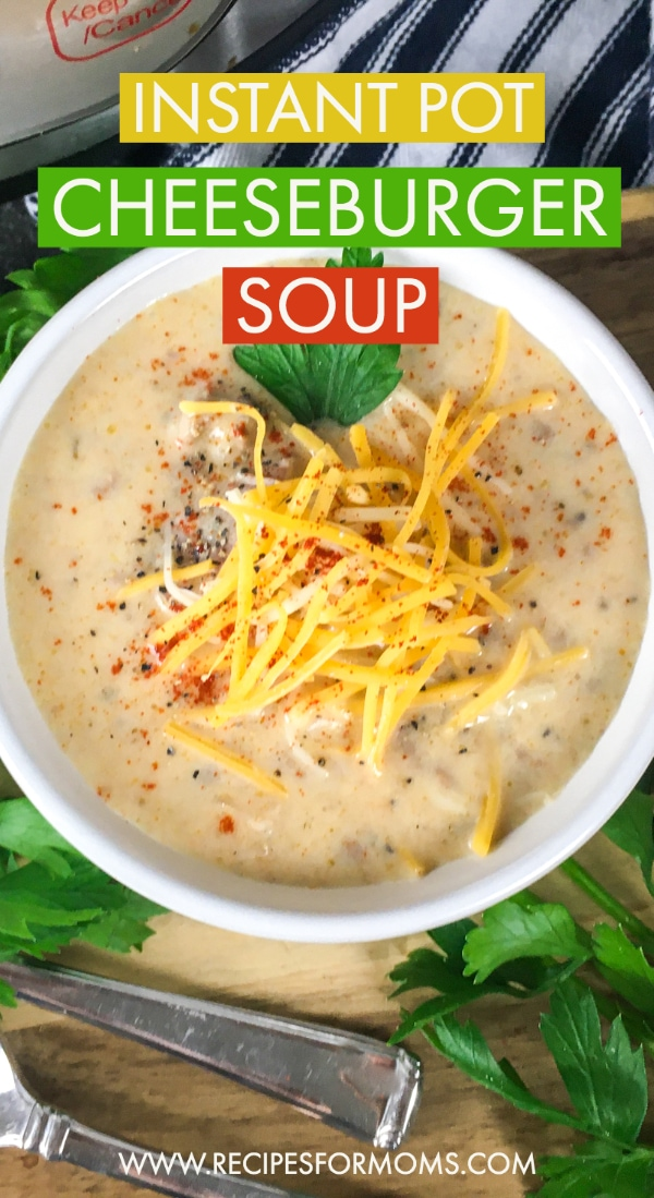 Cheeseburger Soup, Easy Weeknight Meal